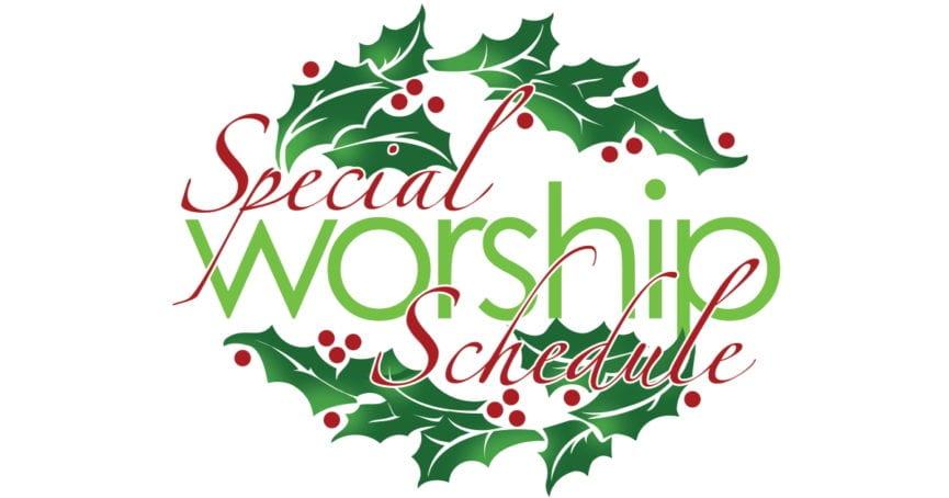 Special Worship Schedule